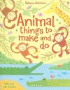 Animal Things To Make And Do (Activity Books) - Rebecca Gilpin, Erica Harrison, Jo Moore, Howard Allman, Vicky Arrowsmith