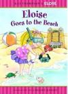 Eloise Goes to the Beach - Sonali Fry, Hilary Knight, Sonali Fry