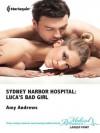 Sydney Harbor Hospital: Luca's Bad Girl - Amy Andrews