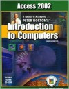 Access 2002: A Tutorial to Accompany Peter Norton's Introduction to Computers Student Edition with CD-ROM - Peter Norton