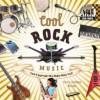 Cool Rock Music: Create & Appreciate What Makes Music Great! - Karen Latchana Kenney