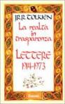 La realtà in trasparenza: Lettere (1914-1973) - J.R.R. Tolkien, Cristina De Grandis