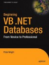 Beginning VB .Net 1.1 Databases: From Novice to Professional - Peter Wright