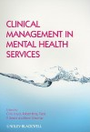 Clinical Management in Mental Health Services - Chris Lloyd, Robert King, Kevin Gournay, Frank Deane