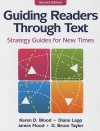 Guiding Readers through Text: Strategy Guides for New Times - Karen D. Wood, Diane Lapp, James Flood