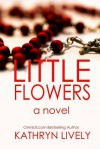 Little Flowers - Kathryn Lively