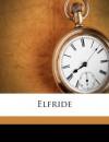 Elfride (German Edition) - Benedikte Naubert