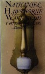 Wakefield Y Otros Cuentos / Wakefield And Other Stories (Spanish Edition) - Nathaniel Hawthorne