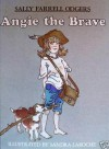 Angie the Brave - Sally Odgers, Sandra Laroche