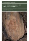 The Archaeology of Southern Africa - Peter John Mitchell, Norman Yoffee, Susan Alcock