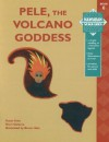 Hawaiian Values Pele, The Volcano Goddess - Susan Entz, Sheri Galarza