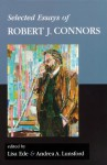 Selected Essays of Robert J. Connors - Lisa Ede, Andrea A. Lunsford