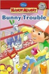 Bunny Trouble (Handy Manny Early Reader (Level 1)) - Susan Ring