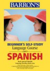 Beginner's Self-Study Course Spanish [With CDs] - Barron's Book Notes, Dominique Nissler