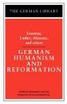 German Humanism and Reformation: Erasmus, Luther, Muntzer, and others - Reinhard Paul Becker, Desiderius Erasmus, Martin Luther, Thomas Müntzer