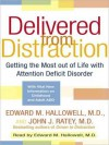 Delivered from Distraction: Getting the Most out of Life with Attention Deficit Disorder (Audio) - Edward M. Hallowell, John J. Ratey