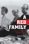A Red Family: Junius, Gladys, and Barbara Scales - Mickey Friedman, Barbara Scales