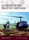 US Helicopter Pilot in Vietnam - Gordon L. Rottman, Steve Noon, Howard Gerrard