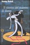 Il ritorno del maestro di danza - Henning Mankell, Giorgio Puleo