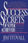 Success Secrets of Super Achievers - Jim Stovall