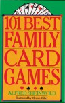 101 Best Family Card Games - Alfred Sheinwold, Myron Miller
