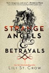 Strange Angels and Betrayals (Strange Angels, #1-2) - Lili St. Crow