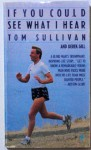 If You Could See What I Hear - Tom Sullivan, Derek L.T. Gill