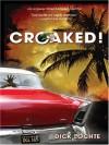 Croaked! - Dick Lochte