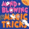 Mind-Blowing Magic Tricks - Bob Longe
