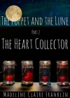 The Heart Collector - Madeline Claire Franklin