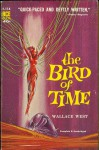 The Bird of Time - Wallace West