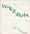 Wave-Run - Tod Thilleman