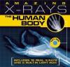 Amazing X-rays: The Human Body - Paul Beck
