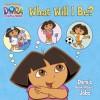 What Will I Be? Dora's Book About Jobs (Dora the Explorer) - Beinstein, Phoebe, Nickelodeon
