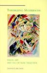 Theorizing Modernism: Visual Art and the Critical Tradition - Johanna Drucker