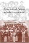 Associational Culture in Ireland and Abroad - R.V. Comerford, Jennifer Kelly