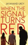 When the Signal turns Red - Jayanand Ukey