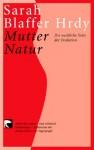 Mutter Natur. Die Weibliche Seite Der Evolution - Sarah Blaffer Hrdy