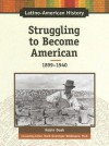 Struggling to Become American: 1899-1940 - Robin S. Doak
