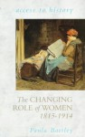 The Changing Role of Women, 1815-1914 - Paula Bartley