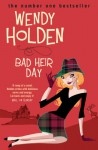 Bad Heir Day - Wendy Holden