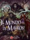 Il Mondo di Mavros - Alexia Bianchini, Ignazio Piacenti