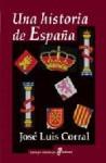 Una historia de España - José Luis Corral