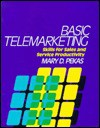 Basic Telemarketing: Skills for Sales and Service Productivity - Mary D. Pekas, Rosemary T. Fruehling, Paul A. Larson, Mel Hecker