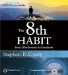 The 8th Habit: From Effectiveness to Greatness (Audiocd) - Stephen R. Covey