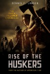 Rise of the Huskers (The Raven Falconer Chronicles, #2) - Dennis F. Larsen