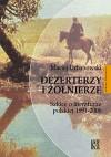 Dezerterzy i żołnierze : szkice o literaturze polskiej 1991-2006 - Maciej Urbanowski