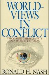 Worldviews in Conflict: Choosing Christianity in a World of Ideas - Ronald H. Nash