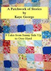 A Patchwork of Stories - Kaye George