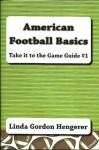 American Football Basics - Take it to the Game Guide #1 - Linda Gordon Hengerer
